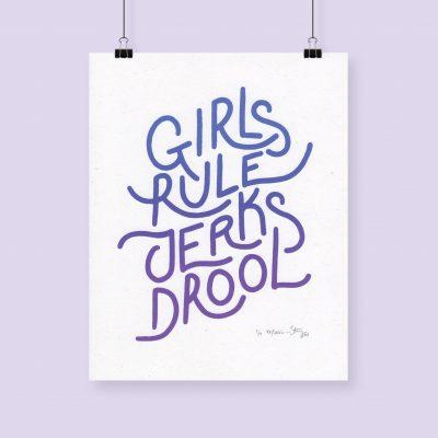 Girls Rule Jerks Drool limited edition silkscreen print by Madison Sternig