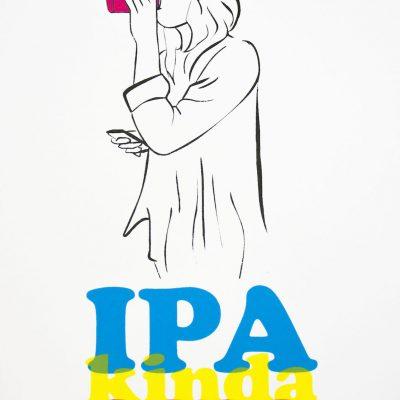"""""""IPA Kinda Girl"""" - limited edition silkscreen print by Madison Sternig"""