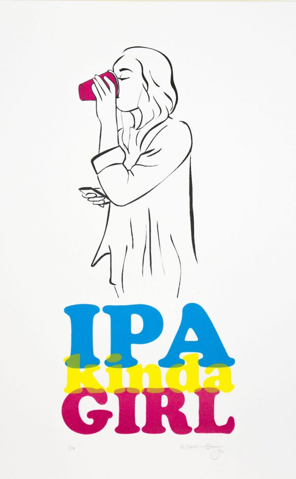 """IPA Kinda Girl"" - limited edition silkscreen print by Madison Sternig"